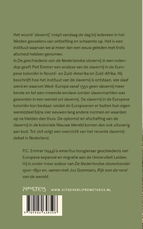Piet Emmer,De geschiedenis van de Nederlandse slavernij in een notendop