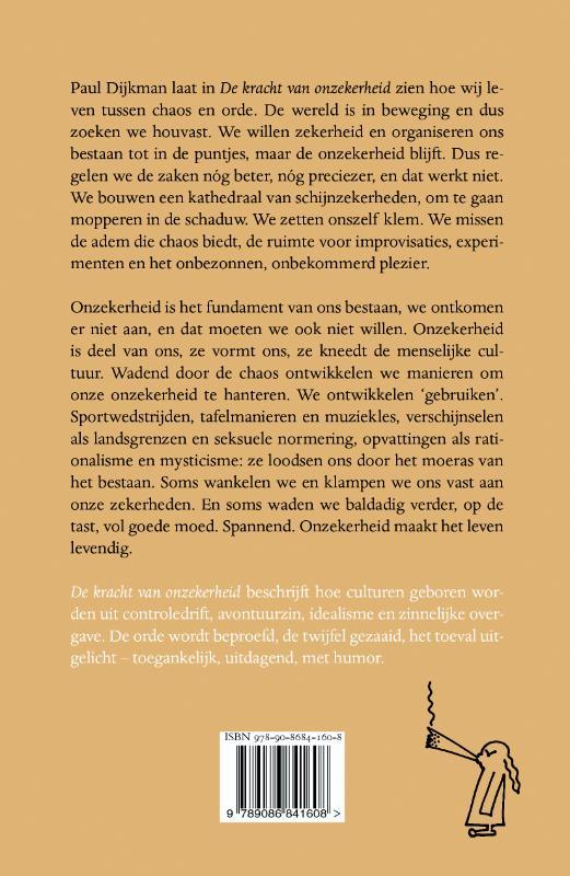 Paul Dijkman,De kracht van onzekerheid