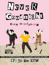 Moodysson, Coco Never Goodnight