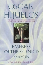 Hijuelos, Oscar Empress of the Splendid Season