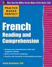 Annie Heminway Practice Makes Perfect French Reading and Comprehension