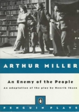Ibsen, Henrik,   Miller, Arthur An Enemy of the People