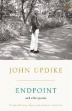 John Updike Endpoint and Other Poems