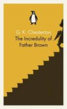 Chesterton, Gilbert Keith The Incredulity of Father Brown