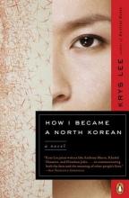 Lee, Krys How I Became a North Korean