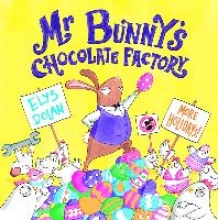 Dolan, Elys Mr Bunny`s Chocolate Factory