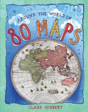 Hibbert, Clare Around the World in 80 Maps