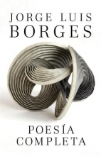 Borges, Jorge Luis Poesia completa Complete Poetry