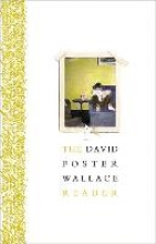 Wallace, David Foster The David Foster Wallace Reader