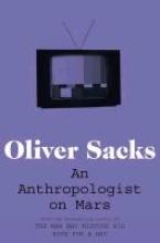 Oliver Sacks An Anthropologist on Mars
