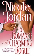 Jordan, Nicole To Romance a Charming Rogue