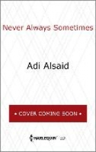Alsaid, Adi Never Always Sometimes