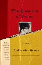 Hemon, Aleksandar The Question of Bruno