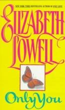 Lowell, Elizabeth Only You