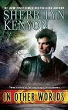 Kenyon, Sherrilyn In Other Worlds
