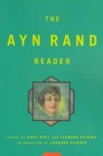 Rand, Ayn The Ayn Rand Reader