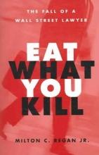 Regan, Milton C. Eat What You Kill