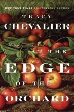 Chevalier, Tracy At the Edge of the Orchard