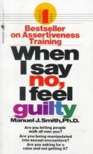 Manuel J. Smith When I Say No, I Feel Guilty