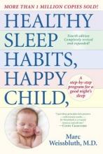M.D. Marc Weissbluth Healthy Sleep Habits, Happy Child, 4th Edition