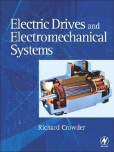 Crowder, Richard M. Electric Drives And Electromechanical Systems