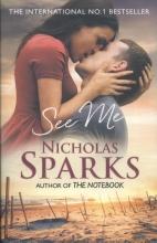 Sparks, Nicholas See Me