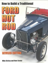 Mike Bishop How to Build a Traditional Ford Hot Rod