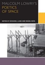 Lane, Richard Malcolm Lowry`s Poetics of Space