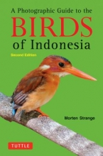 Strange, Morten A Photographic Guide to the Birds of Indonesia