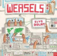 Dolan, Elys Weasels