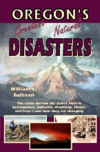 Sullivan, William L. Oregon`s Greatest Natural Disasters