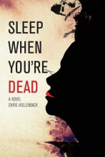 Hollenback, Chris Sleep When You`re Dead