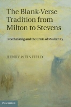 Weinfield, Henry The Blank-Verse Tradition from Milton to Stevens