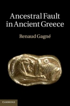 Gagne, Renaud Ancestral Fault in Ancient Greece