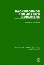 Torchiana, Donald T. Backgrounds for Joyce`s Dubliners