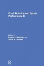 Ronald J. Maughan,   Susan M. Shirreffs Food, Nutrition and Sports Performance III