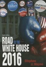 Wayne, Stephen J. The Road to the White House