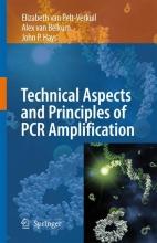 Elizabeth van Pelt-Verkuil,   Alex van Belkum,   John P. Hays Principles and Technical Aspects of PCR Amplification