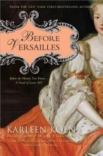 Koen, Karleen Before Versailles