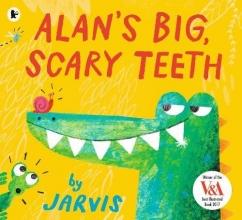 Jarvis Alan`s Big, Scary Teeth