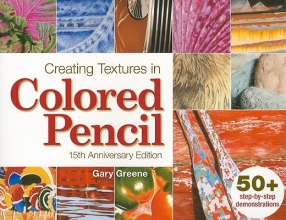 Greene, Gary Creating Textures in Colored Pencil
