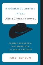 Benson, Josef Hypermasculinities in the Contemporary Novel