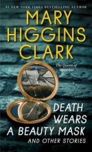 Clark, Mary Higgins Death Wears a Beauty Mask and Other Stories
