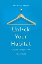 Hoffman, Rachel Unf*ck Your Habitat