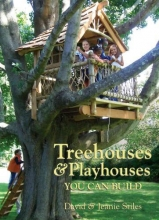 Stiles, David Treehouses and Playhouses You Can Build