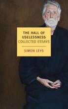 Leys, Simon The Hall of Uselessness