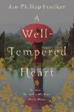 Sendker, Jan-Philipp A Well-Tempered Heart