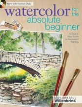 Willenbrink, Mark Watercolor for the Absolute Beginner [With DVD]