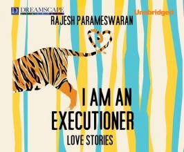 Parameswaran, Rajesh I Am an Executioner