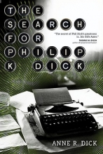 Dick, Anne R. The Search for Philip K. Dick